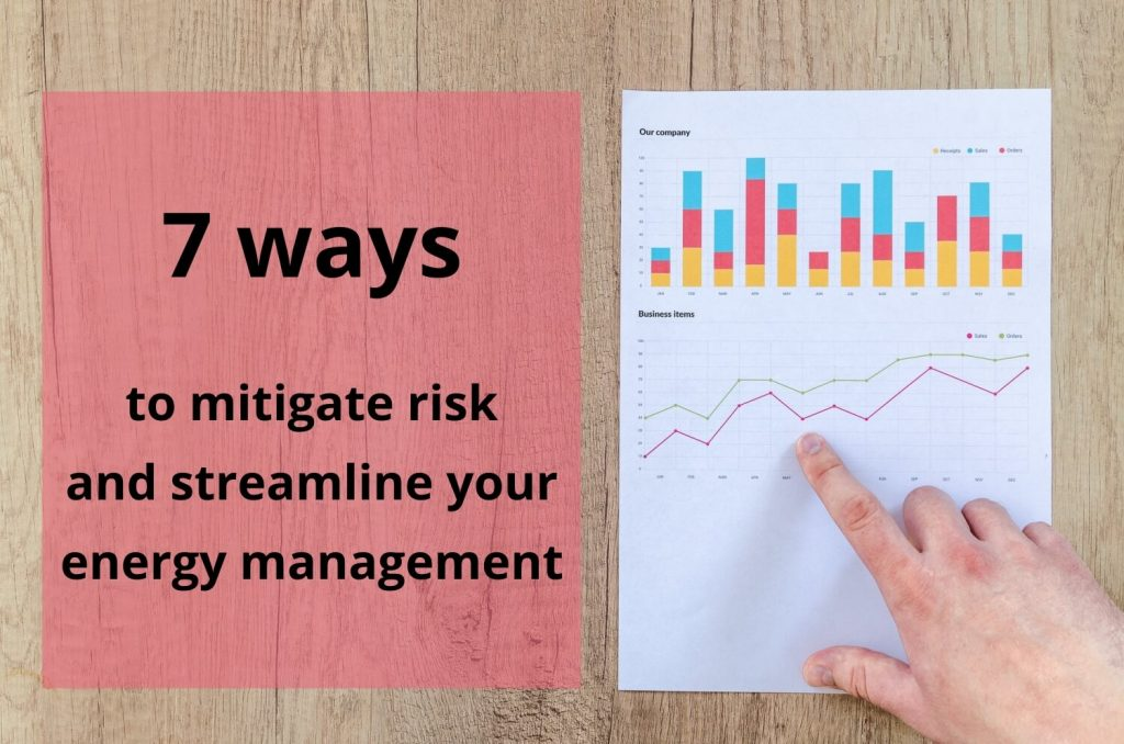 7 ways to mitigate Energy Risk and streamline your Energy Management